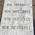 not probable, not impossible, not for case, not unavoidable